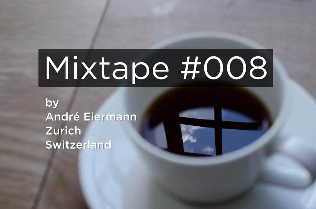 mixtape_008_Andre Eiermann
